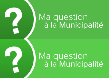 Ma question à la municipalité